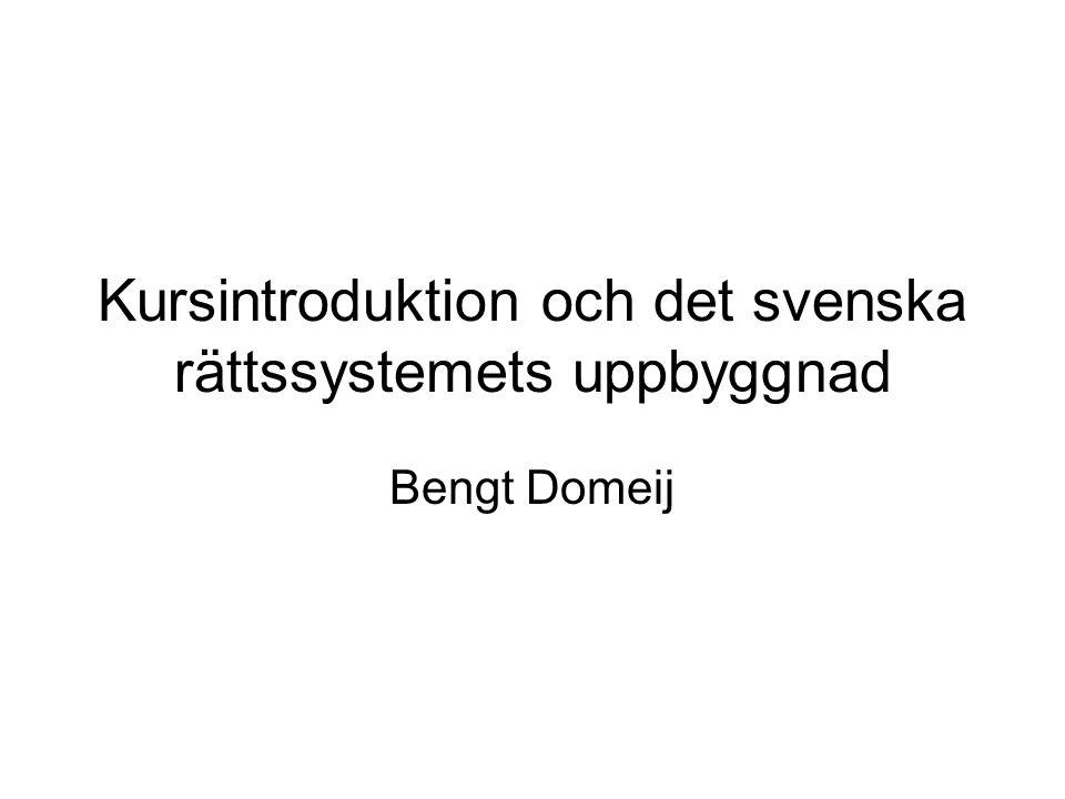 Kursintroduktion och det svenska rättssystemets uppbyggnad