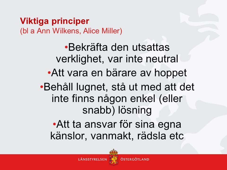 Viktiga principer (bl a Ann Wilkens, Alice Miller)