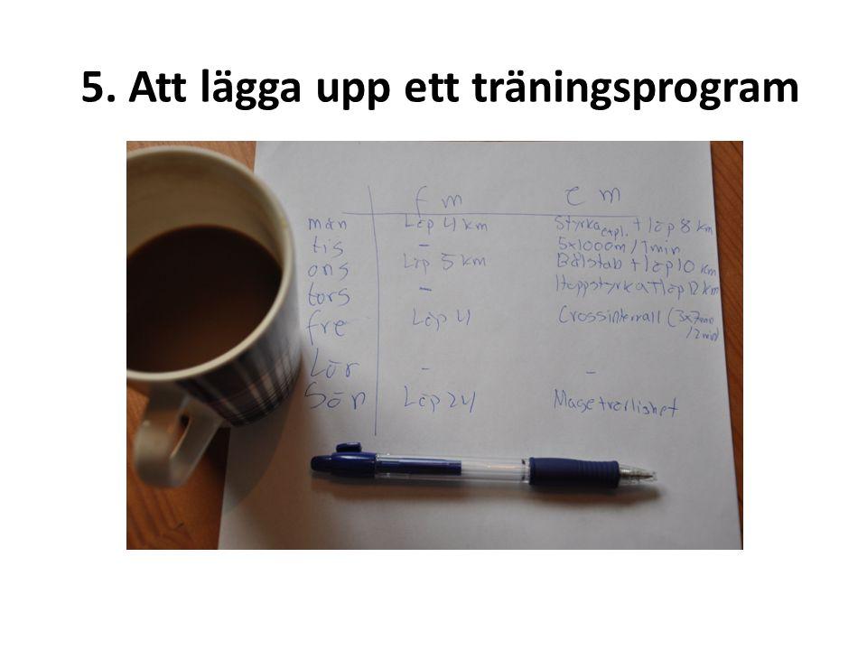 5. Att lägga upp ett träningsprogram