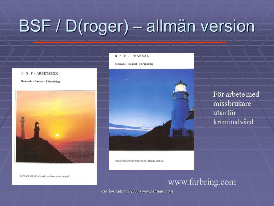 BSF / D(roger) – allmän version