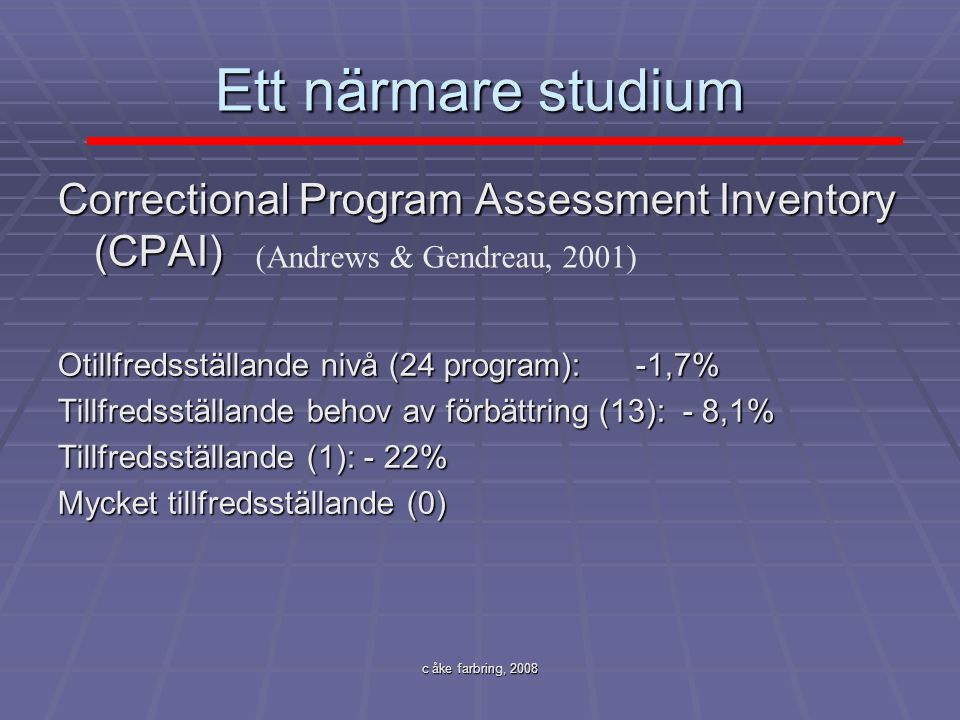 Ett närmare studium Correctional Program Assessment Inventory (CPAI)