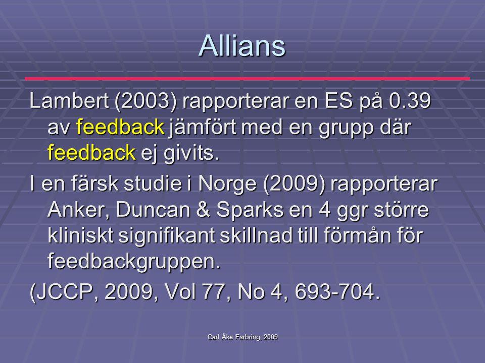 Allians Lambert (2003) rapporterar en ES på 0.39 av feedback jämfört med en grupp där feedback ej givits.
