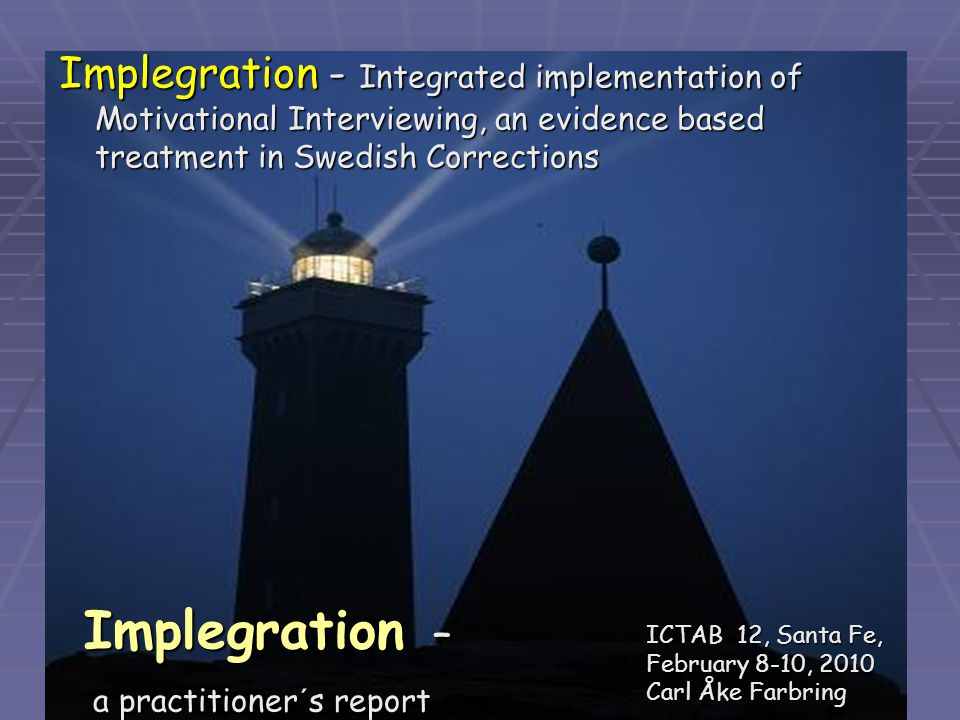 Implegration - Integrated implementation of Motivational Interviewing, an evidence based treatment in Swedish Corrections