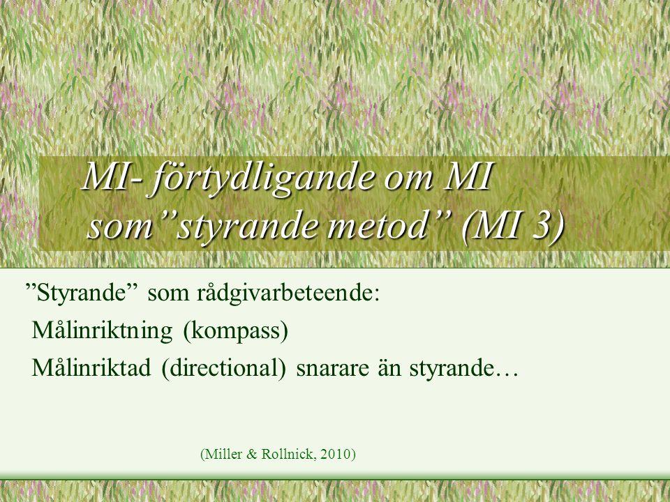 MI- förtydligande om MI som styrande metod (MI 3)