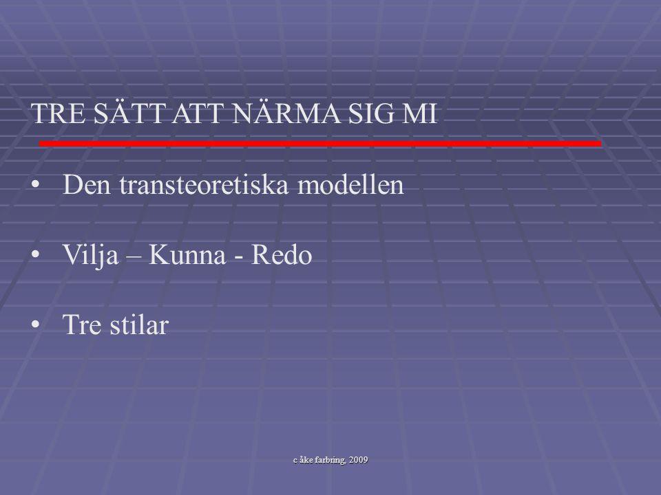 TRE SÄTT ATT NÄRMA SIG MI Den transteoretiska modellen
