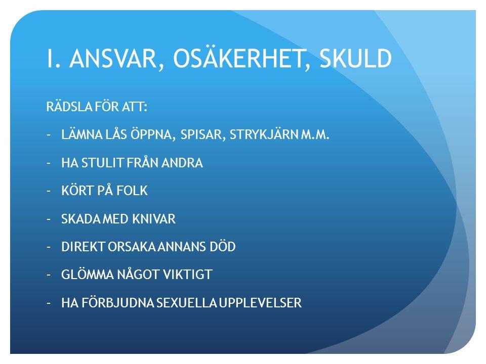 I. ANSVAR, OSÄKERHET, SKULD