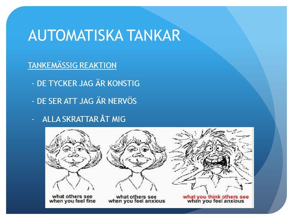 AUTOMATISKA TANKAR TANKEMÄSSIG REAKTION - DE TYCKER JAG ÄR KONSTIG