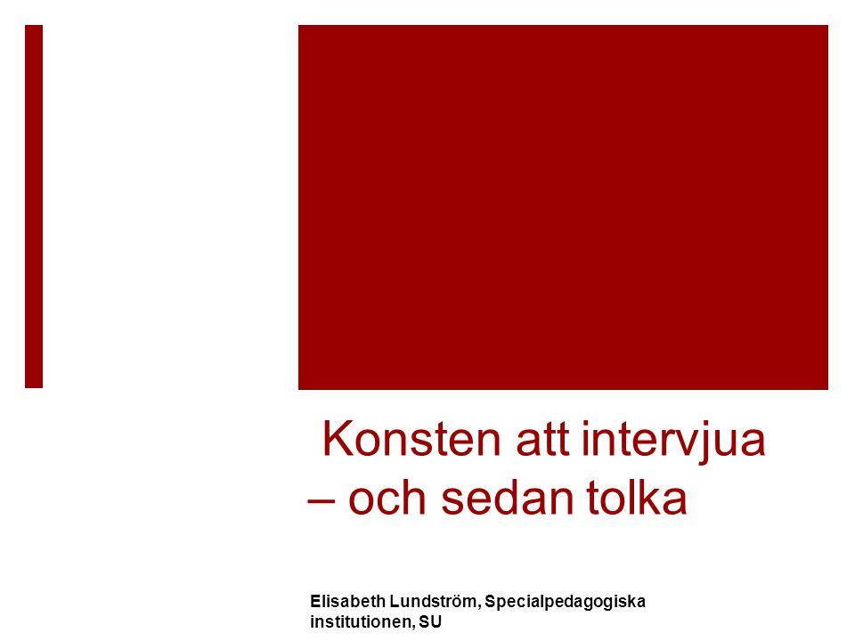 Konsten att intervjua – och sedan tolka
