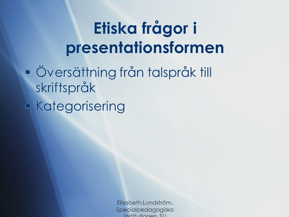 Etiska frågor i presentationsformen