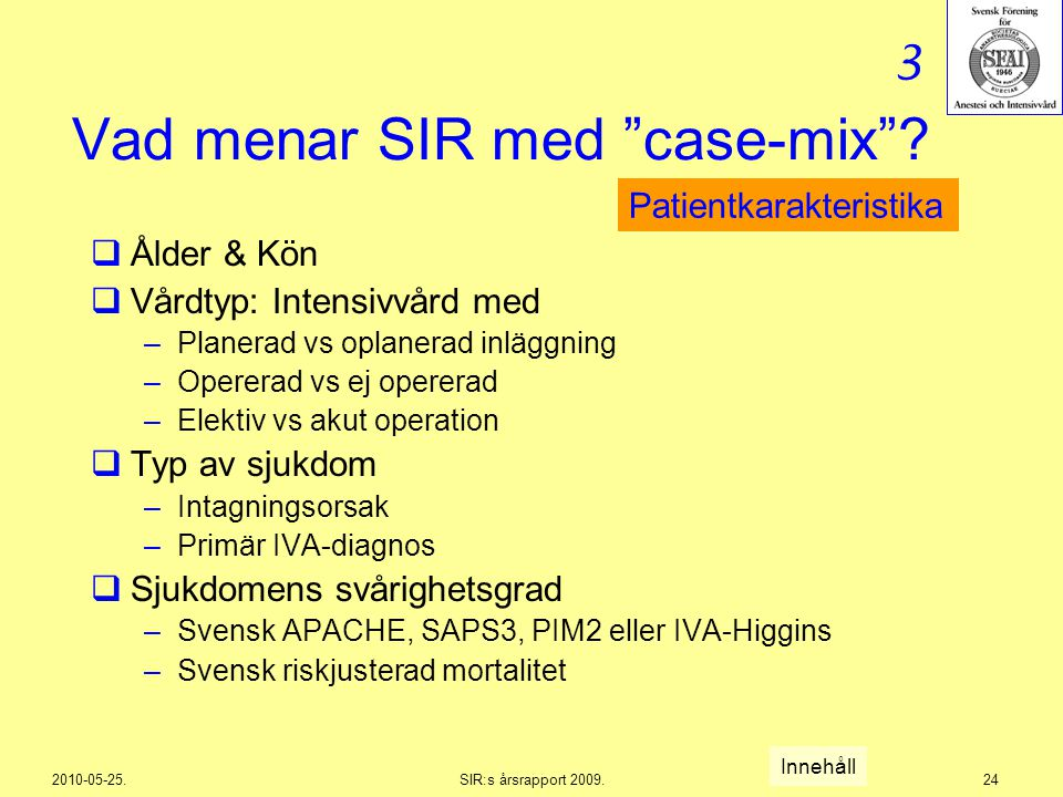 Vad menar SIR med case-mix