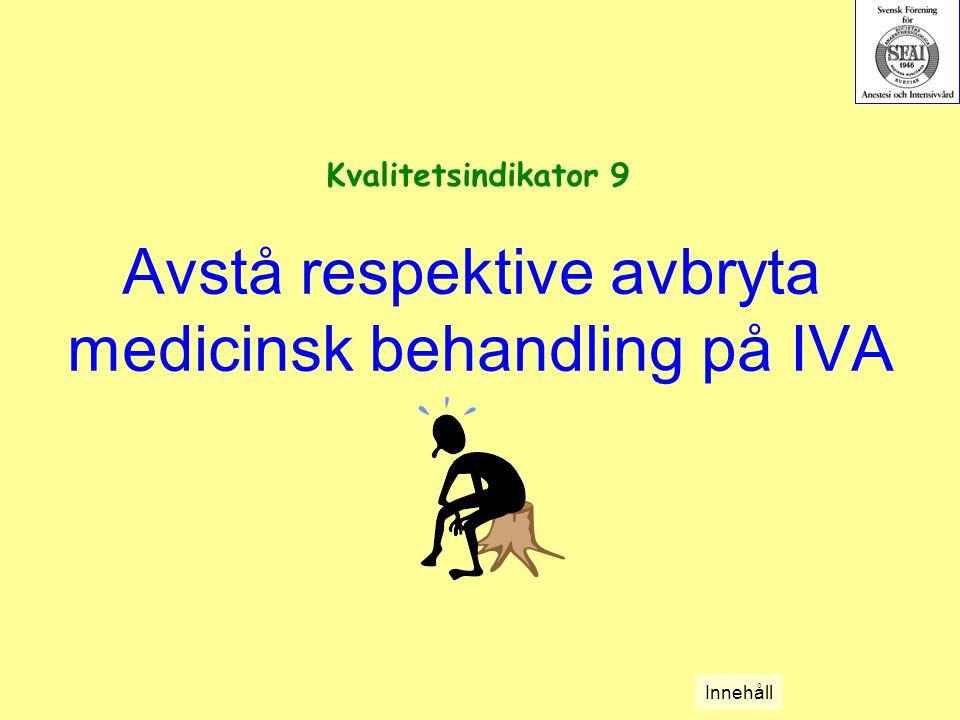 Avstå respektive avbryta medicinsk behandling på IVA