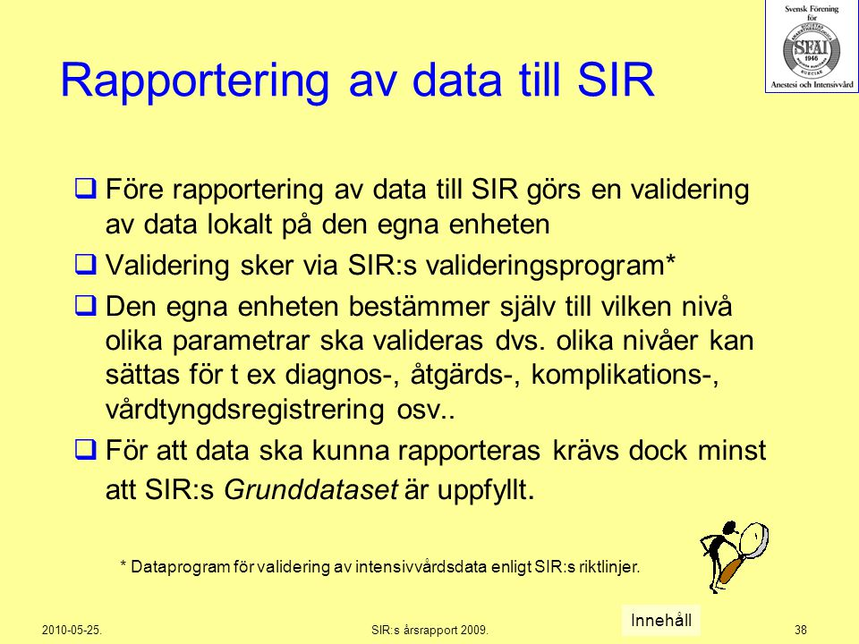 Rapportering av data till SIR