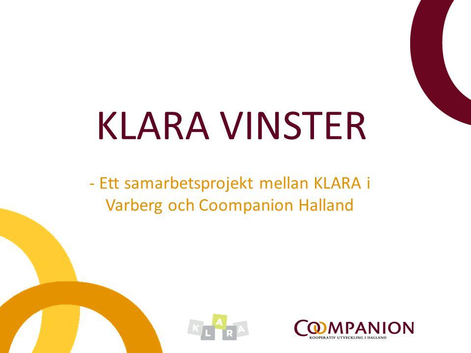 - Ett samarbetsprojekt mellan KLARA i Varberg och Coompanion Halland