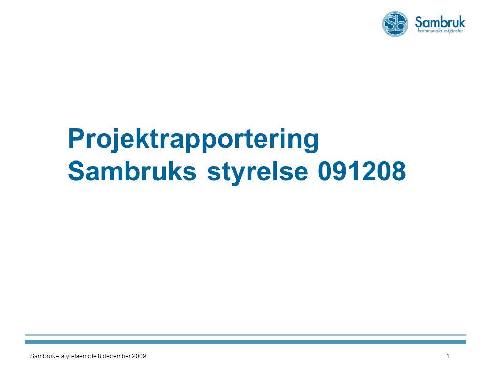 Projektrapportering Sambruks styrelse 091208