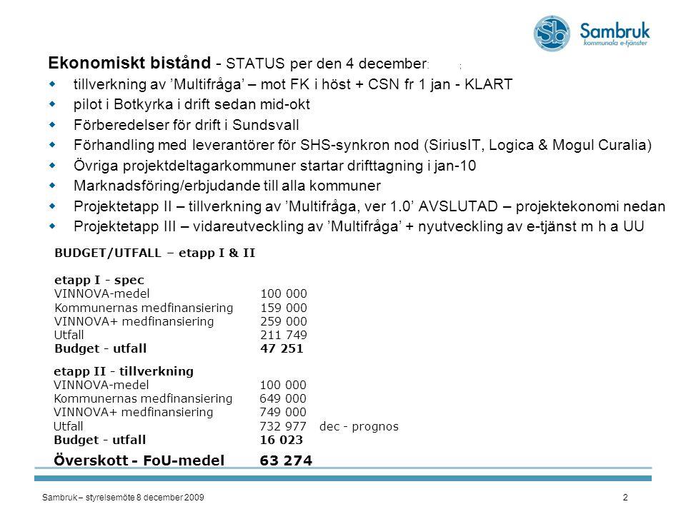 Ekonomiskt bistånd - STATUS per den 4 december: ;