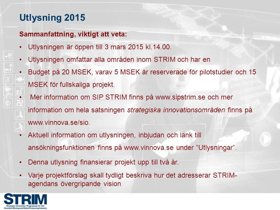 Utlysning 2015 Sammanfattning, viktigt att veta: