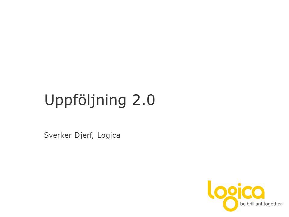Uppföljning 2.0 Sverker Djerf, Logica