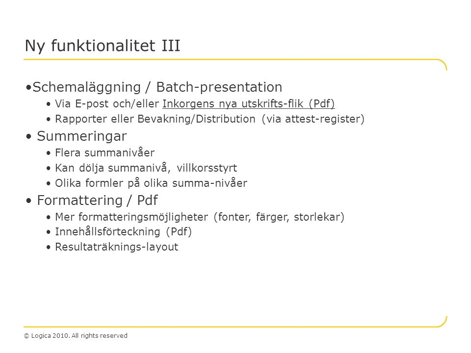 Ny funktionalitet III Schemaläggning / Batch-presentation Summeringar