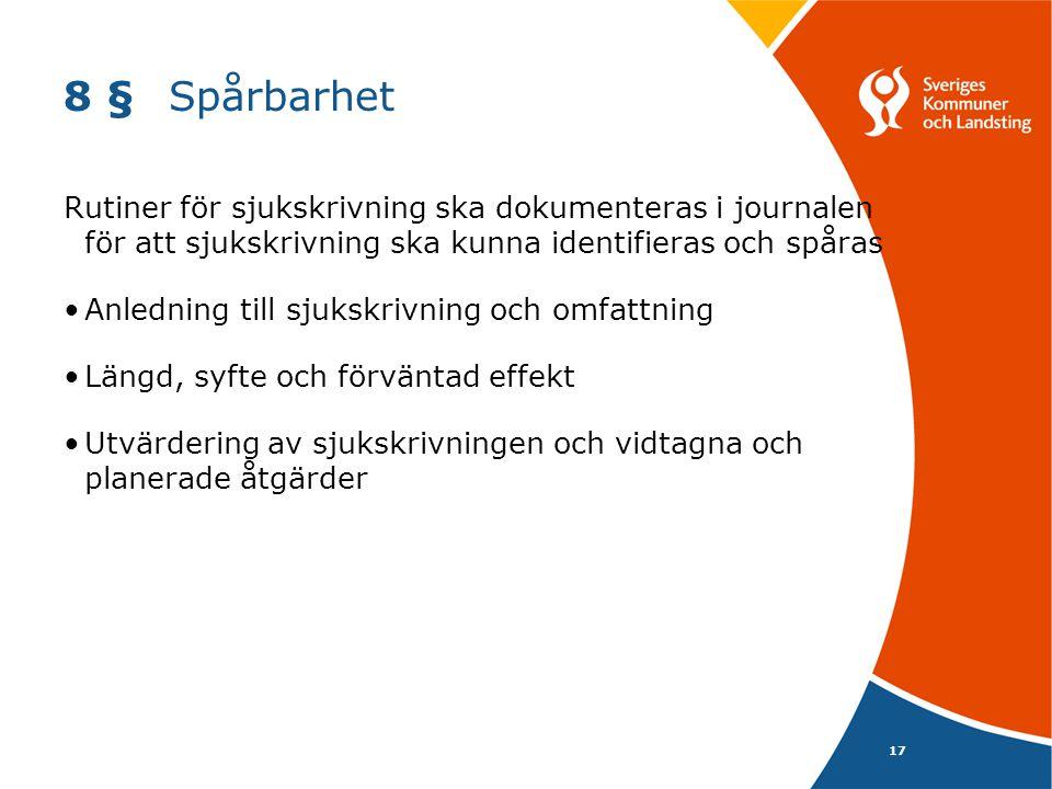 8 § Spårbarhet Rutiner för sjukskrivning ska dokumenteras i journalen för att sjukskrivning ska kunna identifieras och spåras.