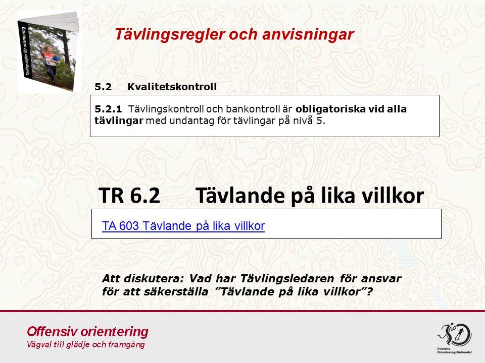 TR 6.2 Tävlande på lika villkor