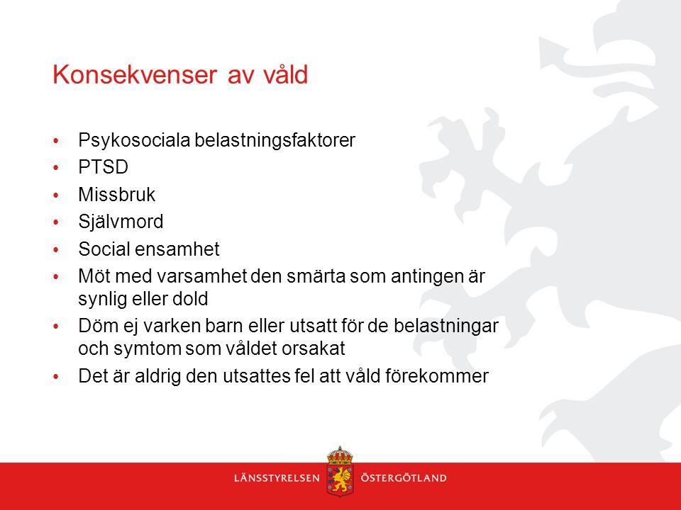 Konsekvenser av våld Psykosociala belastningsfaktorer PTSD Missbruk