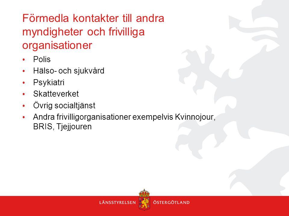 Förmedla kontakter till andra myndigheter och frivilliga organisationer