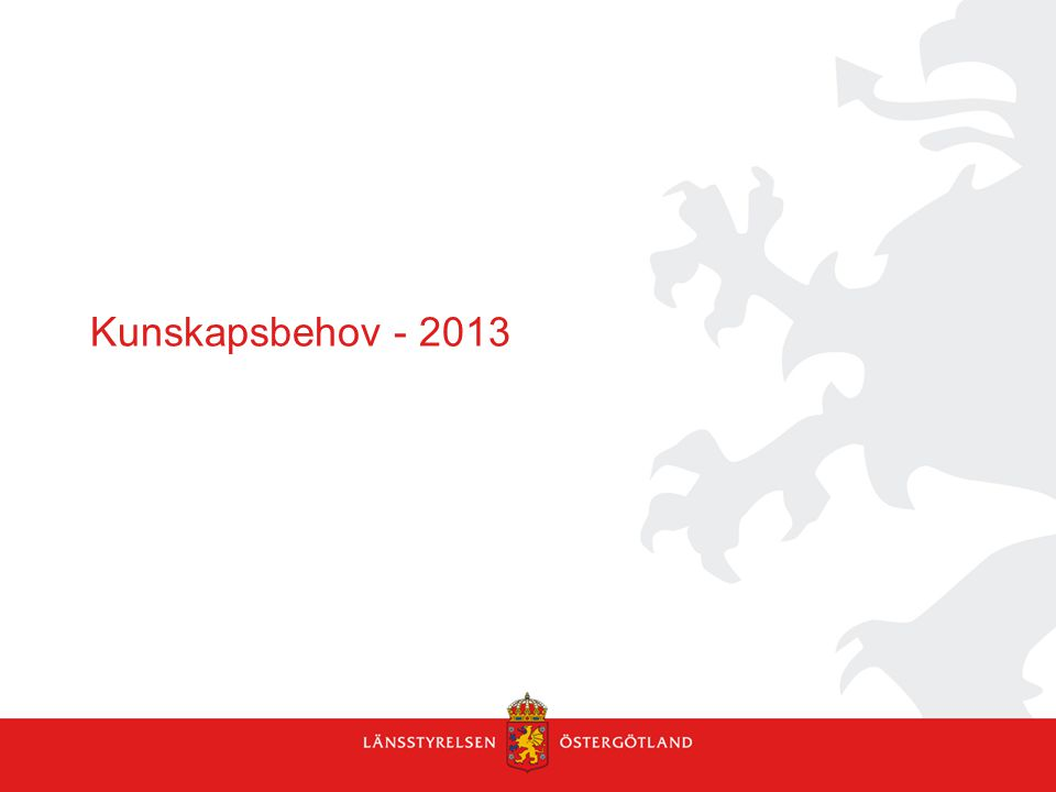 Kunskapsbehov - 2013