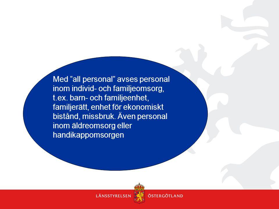 Med all personal avses personal inom individ- och familjeomsorg, t
