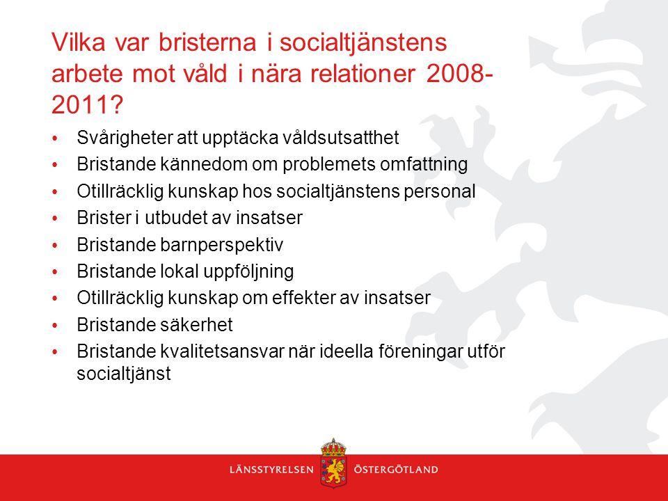 Vilka var bristerna i socialtjänstens arbete mot våld i nära relationer 2008-2011