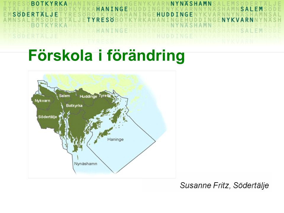 Förskola i förändring Susanne Fritz, Södertälje