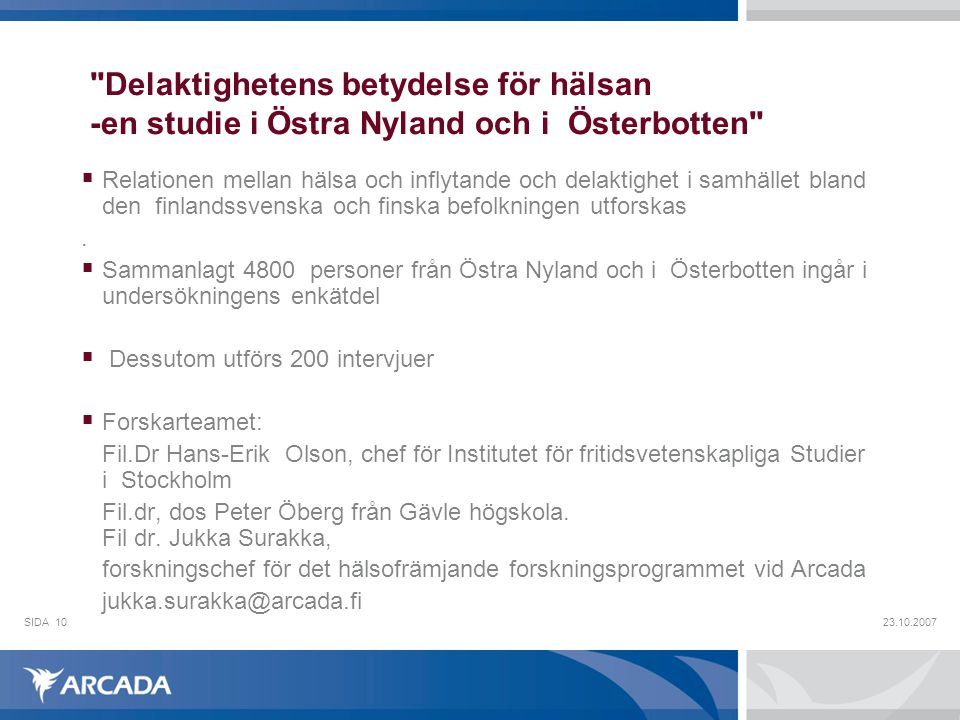Delaktighetens betydelse för hälsan -en studie i Östra Nyland och i Österbotten