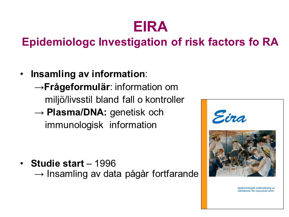 EIRA Epidemiologc Investigation of risk factors fo RA