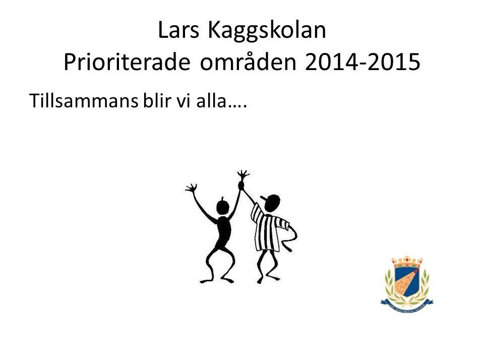 Lars Kaggskolan Prioriterade områden 2014-2015