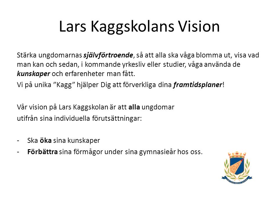 Lars Kaggskolans Vision