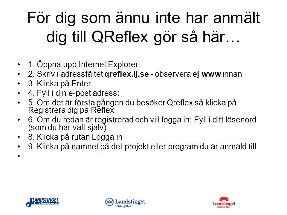 För dig som ännu inte har anmält dig till QReflex gör så här…