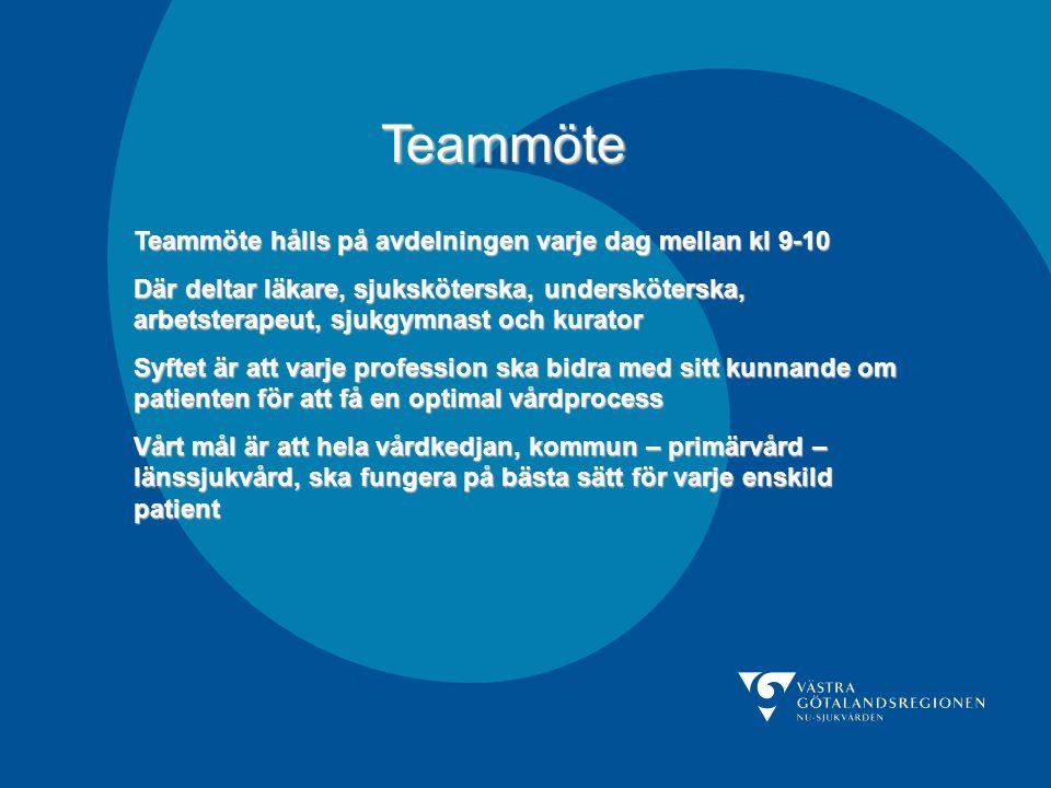 Teammöte Teammöte hålls på avdelningen varje dag mellan kl 9-10