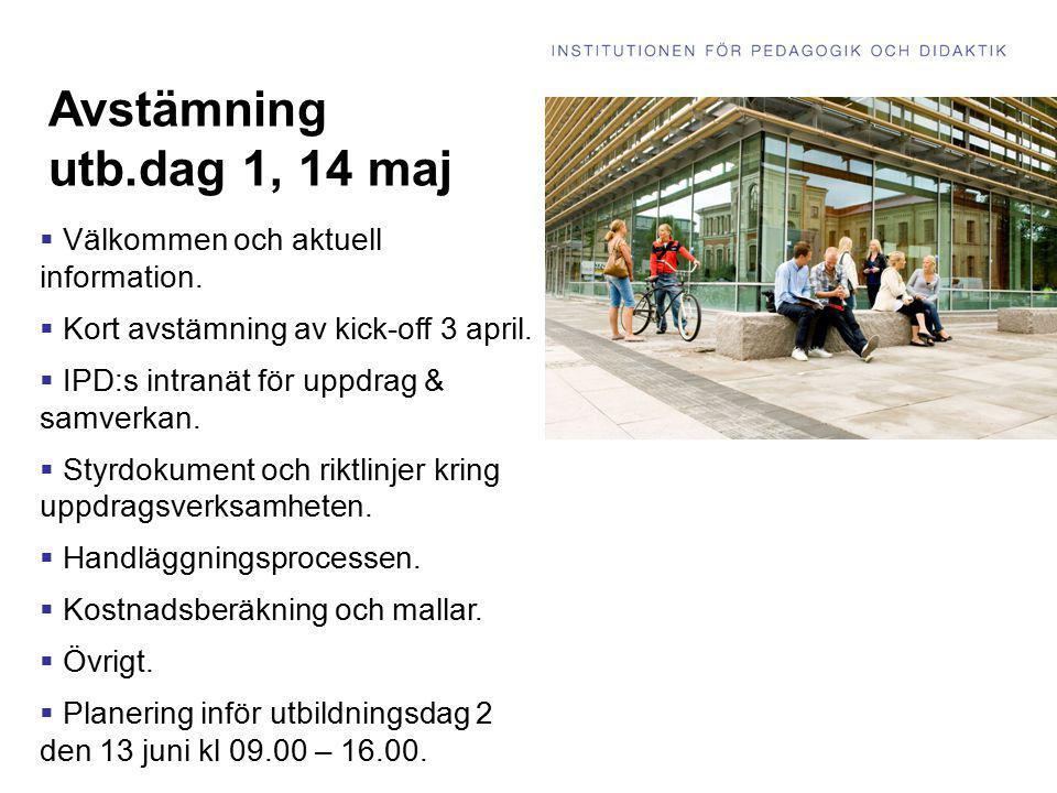 Avstämning utb.dag 1, 14 maj Välkommen och aktuell information.
