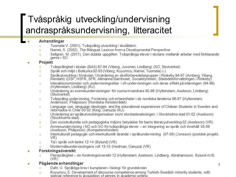 Tvåspråkig utveckling/undervisning andraspråksundervisning, litteracitet