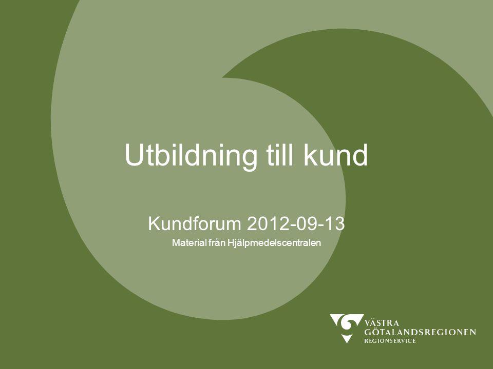 Kundforum 2012-09-13 Material från Hjälpmedelscentralen