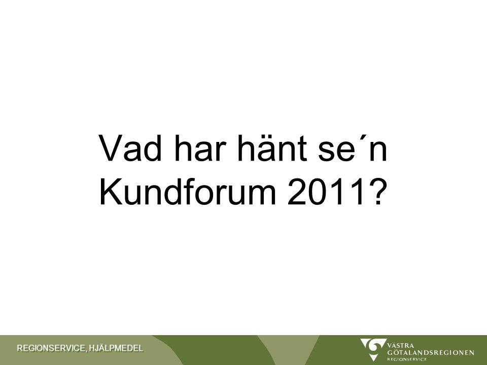 Vad har hänt se´n Kundforum 2011