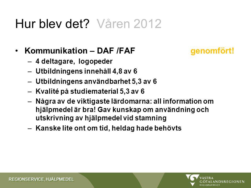 Hur blev det Våren 2012 Kommunikation – DAF /FAF genomfört!