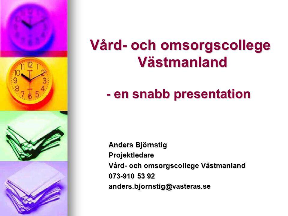 Vård- och omsorgscollege Västmanland - en snabb presentation