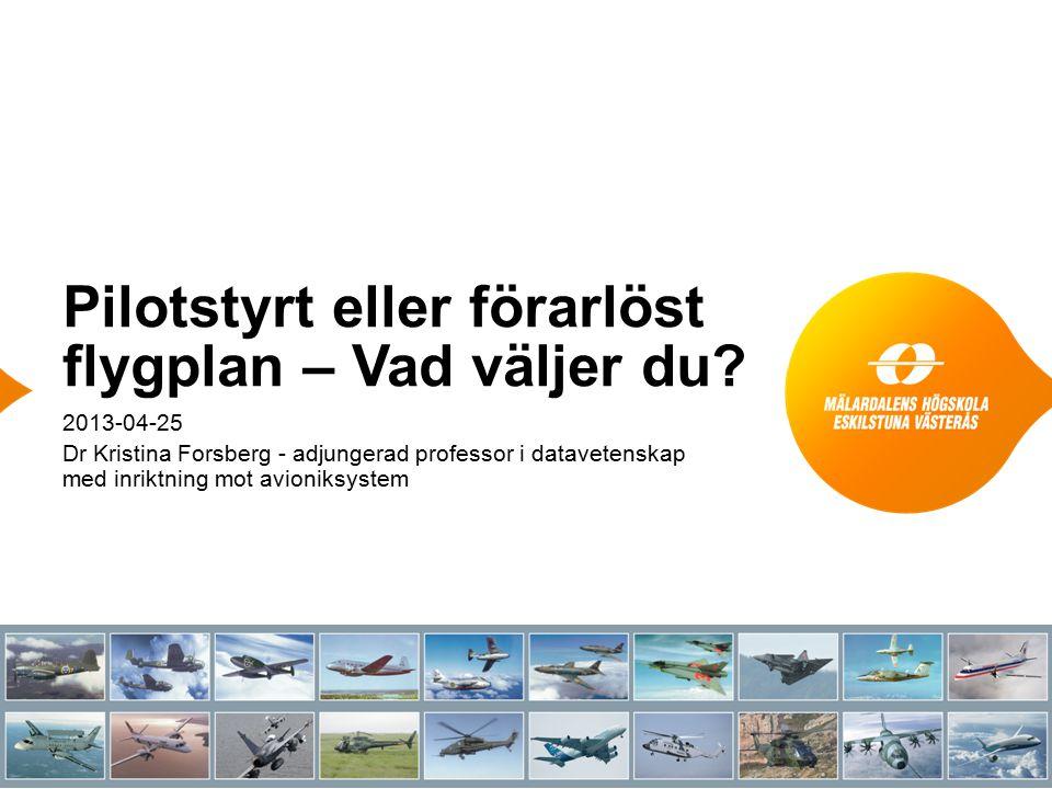 Pilotstyrt eller förarlöst flygplan – Vad väljer du