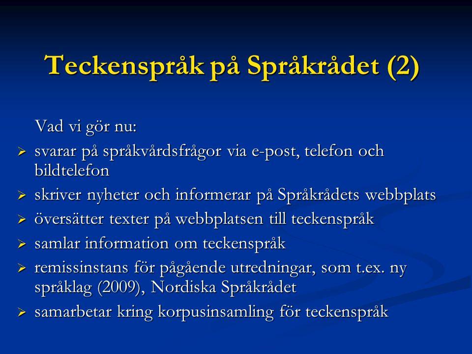 Teckenspråk på Språkrådet (2)