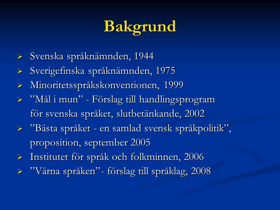 Bakgrund Svenska språknämnden, 1944 Sverigefinska språknämnden, 1975