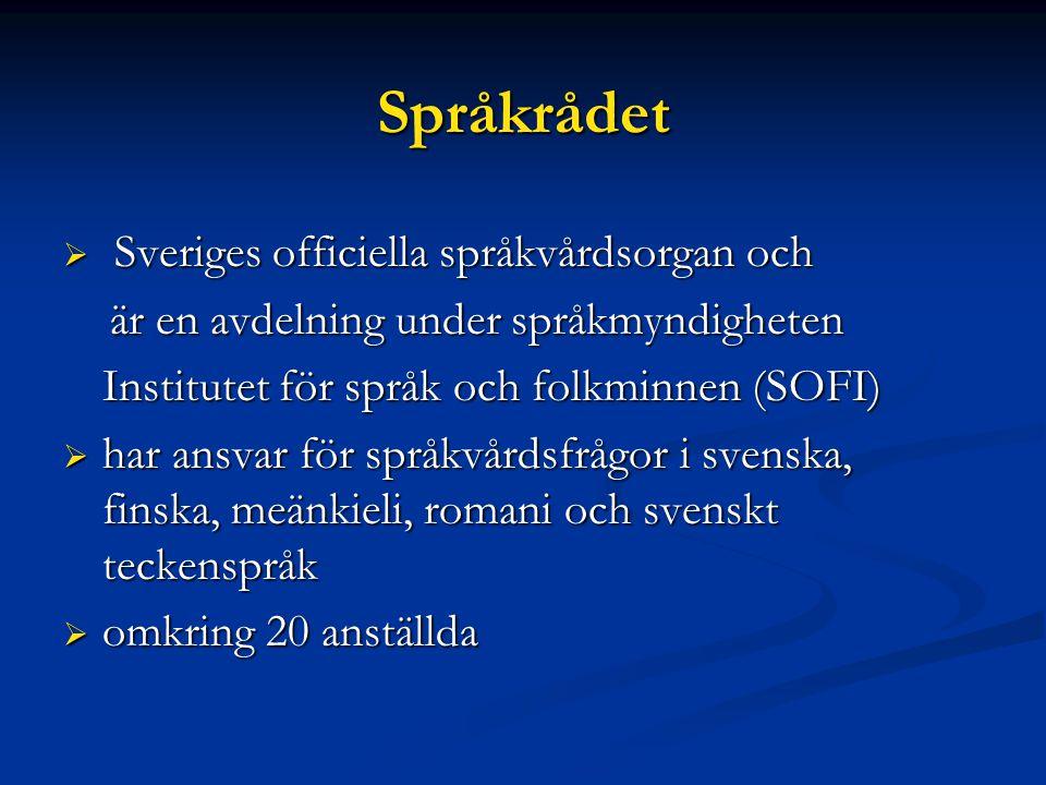 Språkrådet Sveriges officiella språkvårdsorgan och