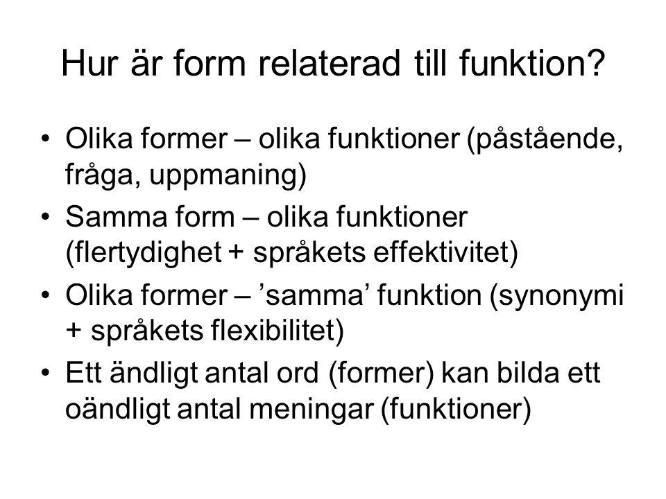 Hur är form relaterad till funktion