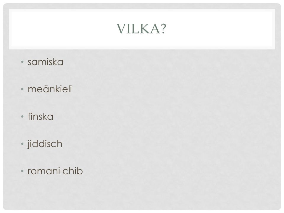 Vilka samiska meänkieli finska jiddisch romani chib
