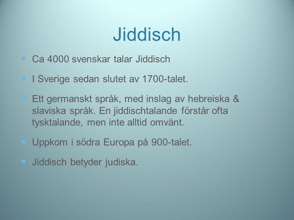 Jiddisch Ca 4000 svenskar talar Jiddisch