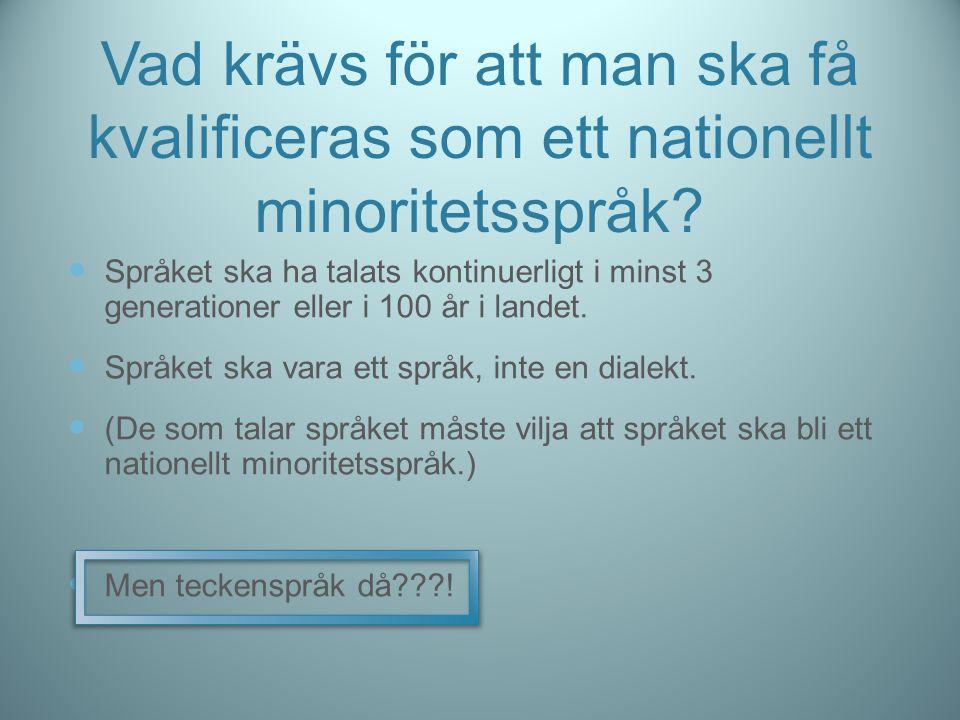 Vad krävs för att man ska få kvalificeras som ett nationellt minoritetsspråk